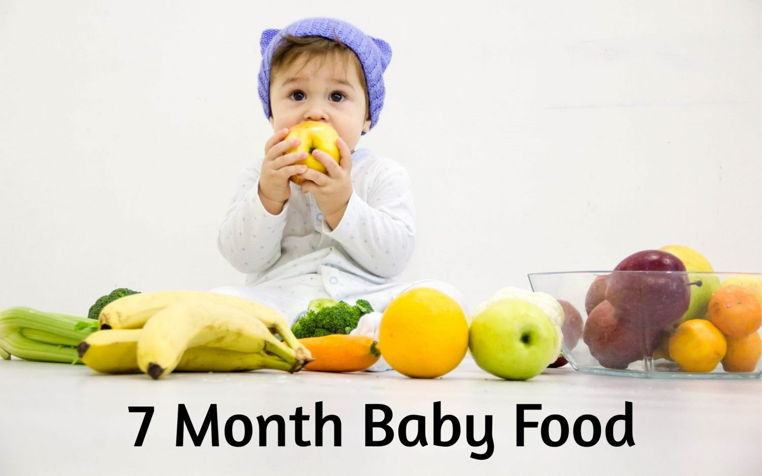 7-Month Baby Food : What to Give & What Not to Give