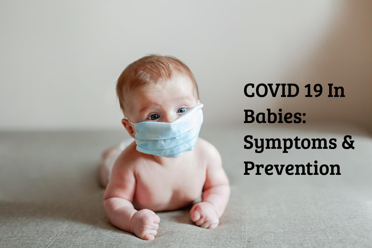 COVID 19 In Babies: Symptoms & Prevention
