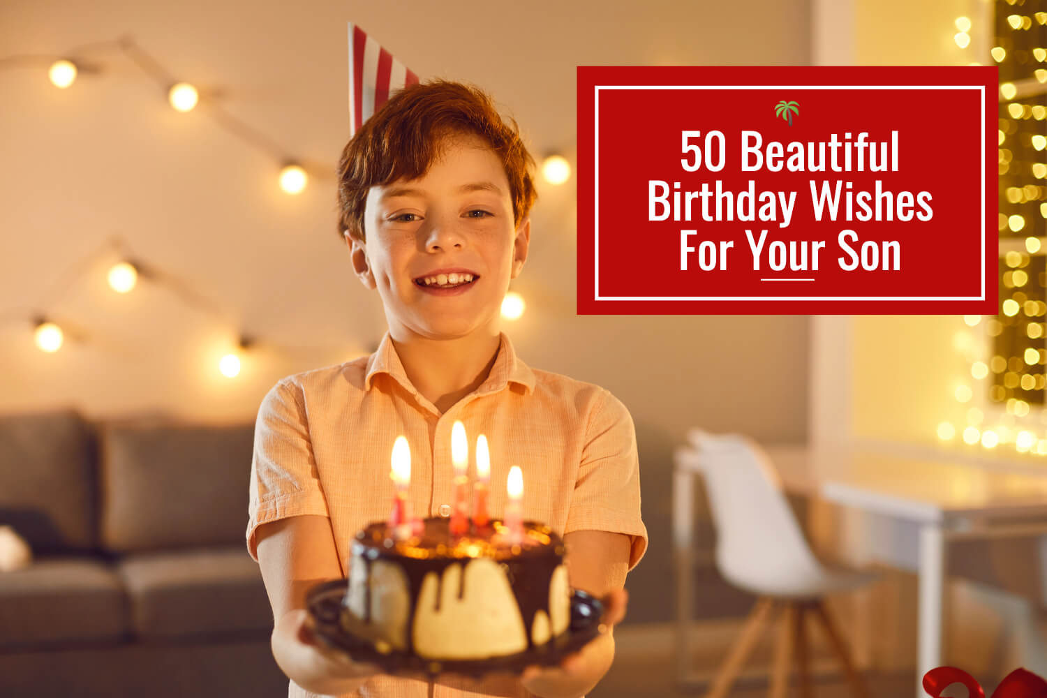 50 Beautiful Birthday Wishes For Your Son