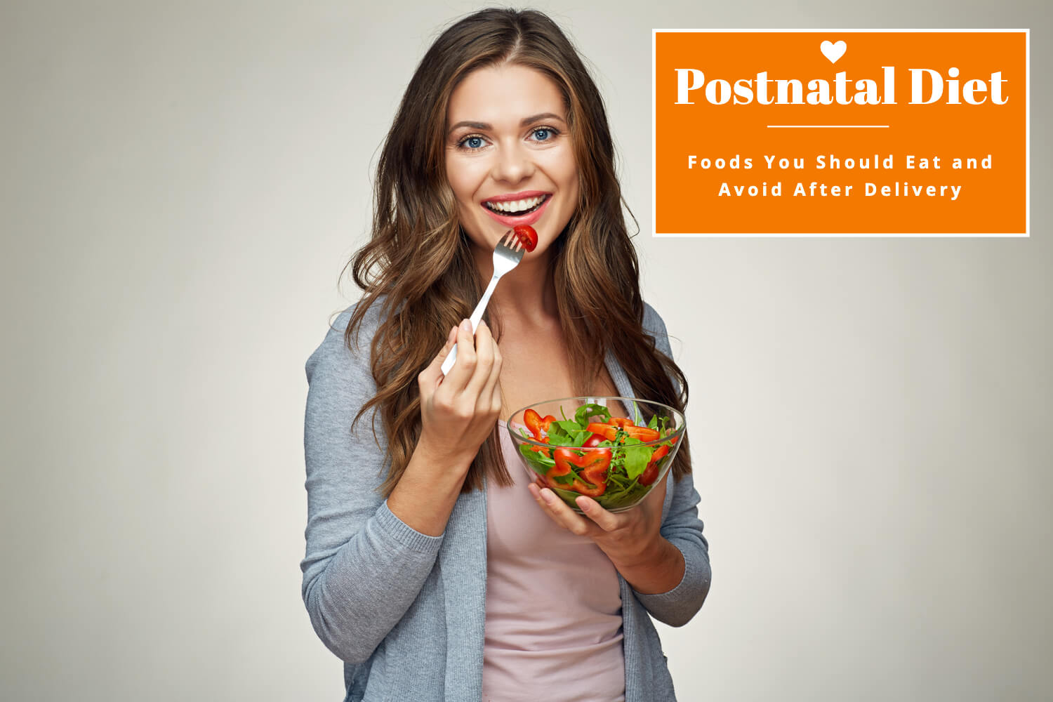 Postnatal Diet – Foods You Should Eat and Avoid After Delivery